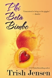 Phi Beta Bimbo ebook by Trish Jensen