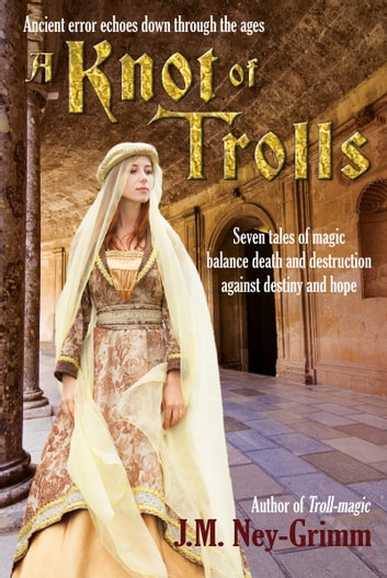 A Knot of Trolls ebook by J.M. Ney-Grimm