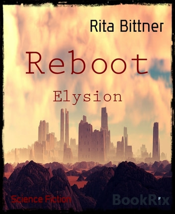 Reboot - Elysion ebook by Rita Bittner