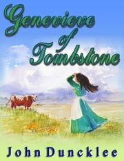 Genevieve of Tombstone ebook by John Duncklee