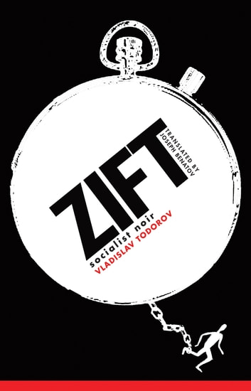 Zift - A Noir Novel ebook by Vladislav Todorov,Joseph Benatov