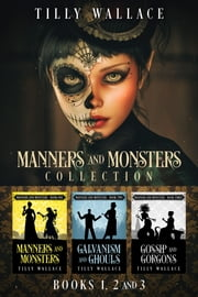 Manners and Monsters Collection - A Regency paranormal mystery series ebook by Tilly Wallace