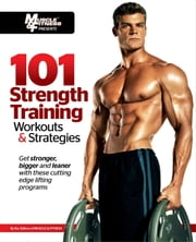 101 Strength Training Workouts & Strategies ebook by Muscle & Fitness