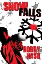 Snow Falls ebook by Bobby Nash