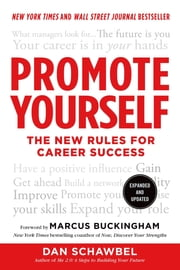 Promote Yourself - The New Rules for Career Success ebook by Dan Schawbel,Marcus Buckingham,Marcus Buckingham