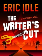 The Writer's Cut - A Novel ebook by Eric Idle