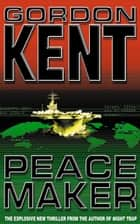 Peacemaker ebook by Gordon Kent