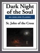 Dark Night of the Soul ebook by Saint John of the Cross