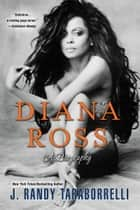 Diana Ross: A Biography ebook by J. Randy Taraborrelli