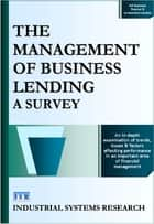 The Management of Business Lending ebook by Industrial Systems Research