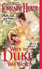 When the Duke Was Wicked ebook by Lorraine Heath