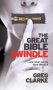 The Great Bible Swindle - And What Can Be Done About It ebook by Greg Clarke