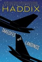 Takeoffs and Landings ebook by Margaret Peterson Haddix