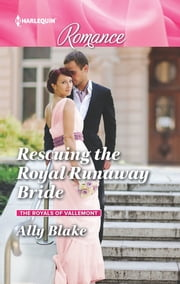 Rescuing the Royal Runaway Bride ebook by Ally Blake