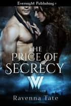 The Price of Secrecy ebook by Ravenna Tate