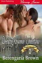 Defending Rhyannons Inheritance ebook by