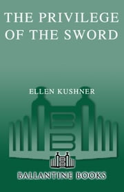 The Privilege of the Sword ebook by Ellen Kushner