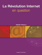 La Révolution Internet en question ebook by Proulx Serge