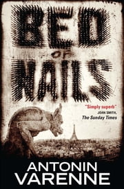 Bed of Nails ebook by Antonin Varenne, Siân Reynolds