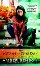 The Witches of Echo Park ebook by