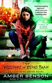 The Witches of Echo Park - An Echo Park Coven Novel ebook by Amber Benson