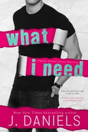 What I Need - Alabama Summer, #5 ebook by J. Daniels