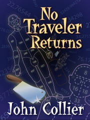 No Traveler Returns ebook by John Collier