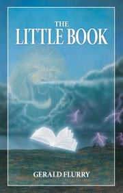 "The Little Book - The truth about the prophecy in Revelation of the ""little book"" ebook by Gerald Flurry,Philadelphia Church of God"