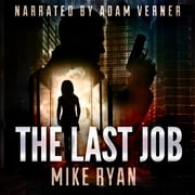 The Last Job audiobook by Mike Ryan