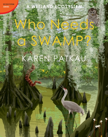 Who Needs a Swamp? ebook by Karen Patkau
