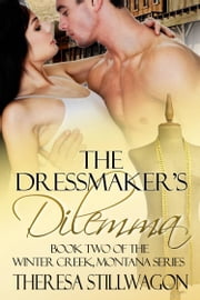 The Dressmaker's Dilemma ebook by Theresa Stillwagon