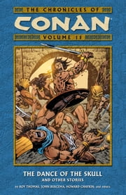 Chronicles of Conan Volume 11: The Dance of the Skull and Other Stories ebook by Roy Thomas, Mike Krahulik