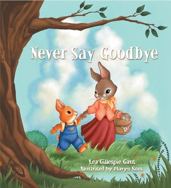 Never Say Goodbye ebook by Lea Gillespie Gant