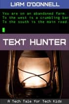 Text Hunter - Tech Tales # 2 ebook by Liam O'Donnell