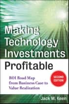 Making Technology Investments Profitable ebook by Jack M. Keen