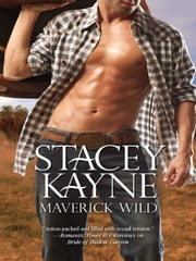 Maverick Wild ebook by Stacey Kayne