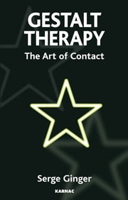 Gestalt Therapy - The Art of Contact ebook by Serge Ginger
