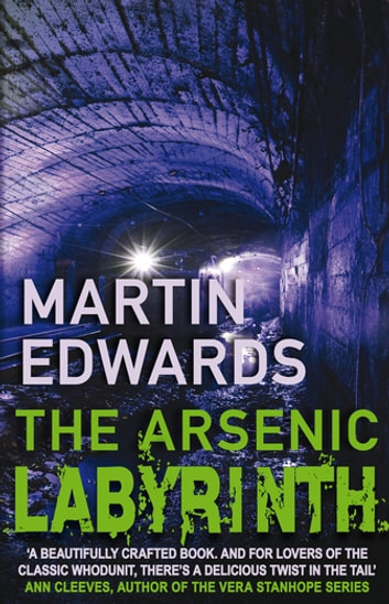 The Arsenic Labyrinth - The evocative and compelling cold case mystery ebook by Martin Edwards
