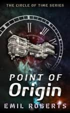 Point of Origin ebook by Emil Roberts