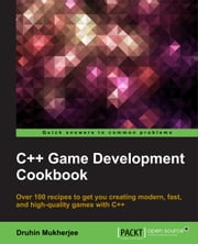 C++ Game Development Cookbook ebook by Druhin Mukherjee