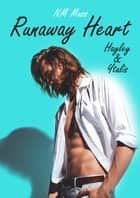 Runaway Heart - Hayley et Ytalis ebook by NM Mass