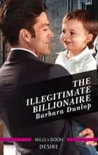 The Illegitimate Billionaire ebook by Barbara Dunlop