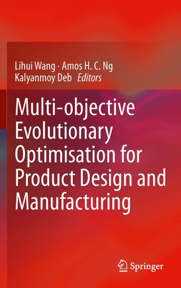 Multi-objective Evolutionary Optimisation for Product Design and Manufacturing ebook by