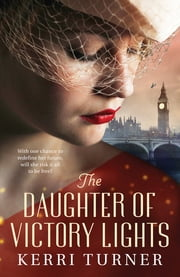The Daughter of Victory Lights ebook by Kerri Turner