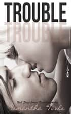 Trouble ebook by Samantha Towle