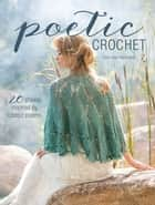 Poetic Crochet ebook by Sara Kay Hartmann