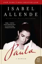 Paula - A Memoir ebook by Isabel Allende