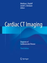 Cardiac CT Imaging - Diagnosis of Cardiovascular Disease ebook by Matthew J. Budoff,Jerold S. Shinbane