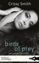 Birds of Prey ebook by Crissy Smith