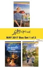 Harlequin Love Inspired May 2017 - Box Set 1 of 2 - An Anthology 電子書 by Jo Ann Brown, Kathryn Springer, Glynna Kaye